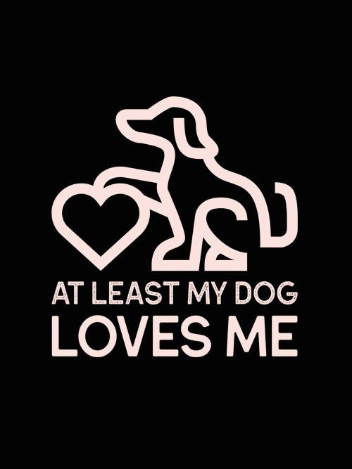 Dog Loves Me